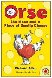 Orse the Moon and a Piece of Smelly Cheese