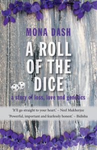 A ROLL OF THE DICE: a story of loss, love and genetics.