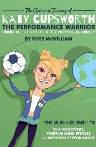 The Amazing Journey of Katy Cupsworth, The Performance Warrior