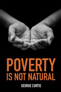 Poverty Is Not Natural