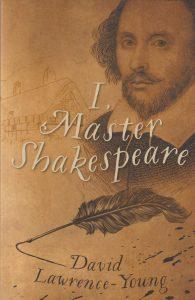 I, Master Shakespeare