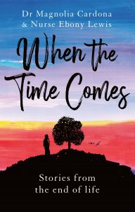 When the Time Comes: Stories from the end of life